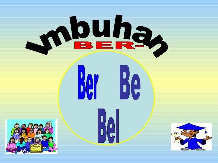 Imbuhan BER- Be Ber Bel