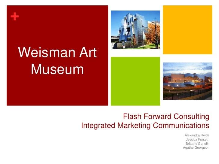Flash Forward ConsultingIntegrated Marketing Communications<br />Alexandra Heide<br />Jessica Forseth<br />Brittany Geneli...