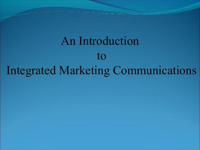 An IntroductiontoIntegrated Marketing Communications