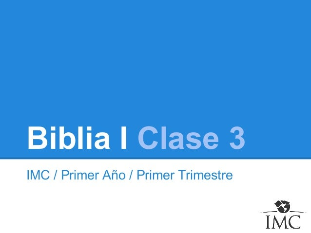 Biblia I Clase 3 IMC / Primer Año / Primer Trimestre