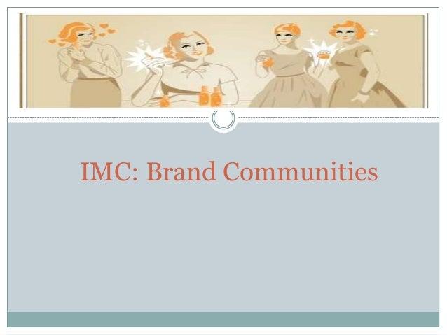 IMC: Brand Communities