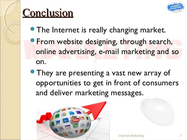 conclusion of internet marketing 3 problems of internet marketing and how to navigate around them 1 problem: the security-leary consumer i was scammed by a pair of teenagers shortly after i moved.