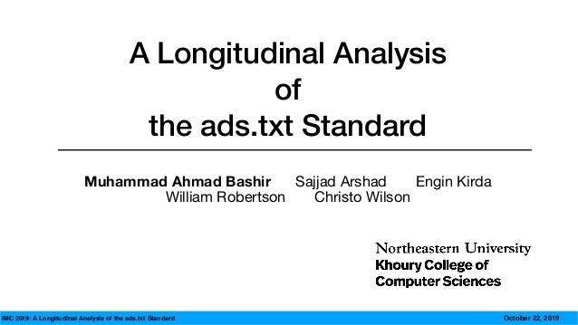 IMC 2019: A Longitudinal Analysis of the ads.txt Standard A Longitudinal Analysis of  the ads.txt Standard October 22, 20...