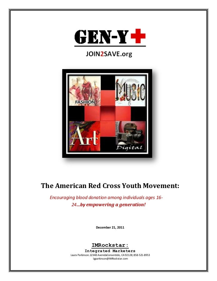 The American Red Cross Youth Movement:  Encouraging blood donation among individuals ages 16-            24…by empowering ...