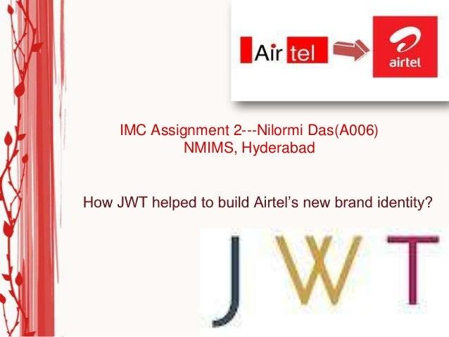 IMC Assignment 2---Nilormi Das(A006)         NMIMS, Hyderabad