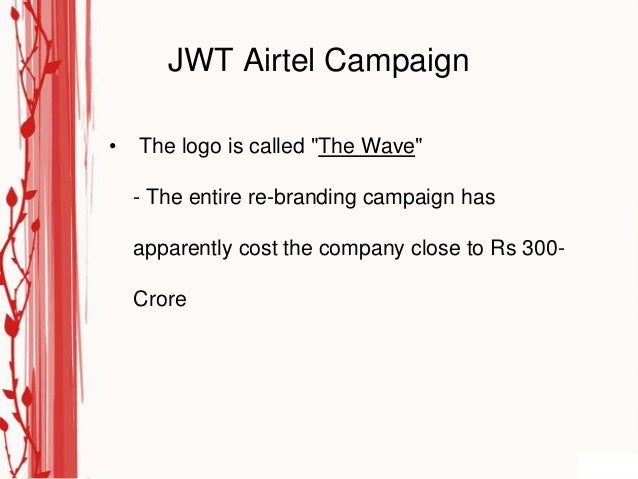 """JWT Airtel Campaign•   The logo is called """"The Wave""""    - The entire re-branding campaign has    apparently cost the compa..."""
