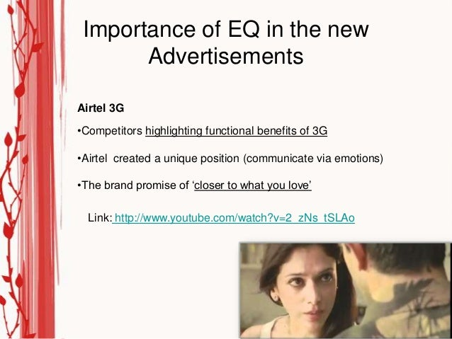 Importance of EQ in the new       AdvertisementsAirtel 3G•Competitors highlighting functional benefits of 3G•Airtel create...