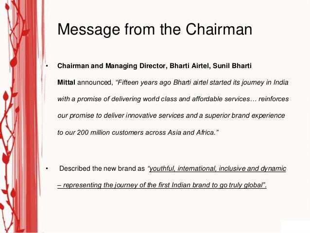 """Message from the Chairman•   Chairman and Managing Director, Bharti Airtel, Sunil Bharti    Mittal announced, """"Fifteen yea..."""