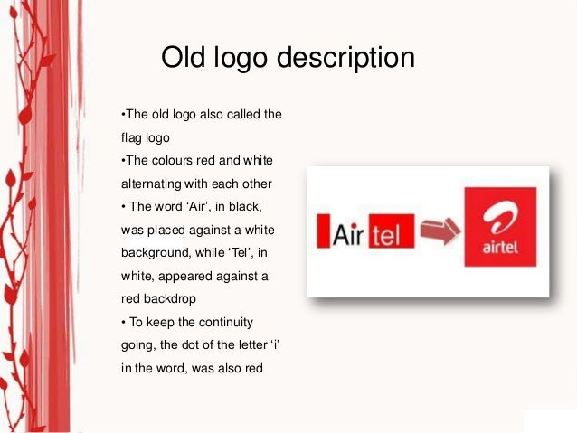 Old logo description•The old logo also called theflag logo•The colours red and whitealternating with each other• The word ...