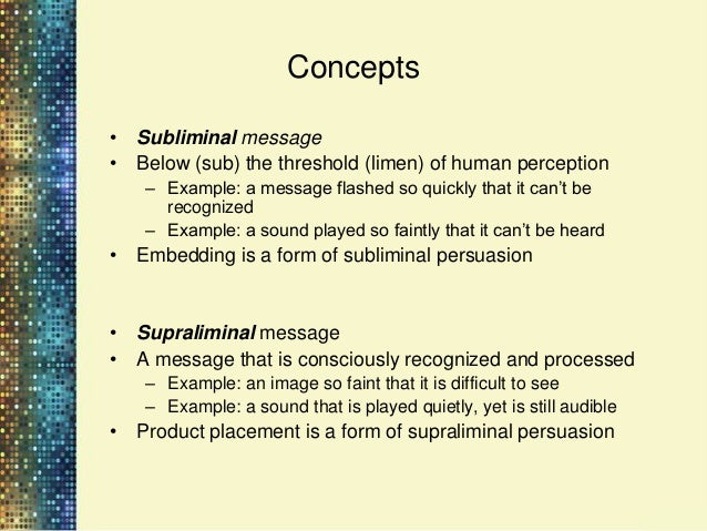 """Concepts– """"Priming"""" occurs when a subliminal stimulus precedes, or is paired with, a   supraliminal message (Strahan, Spen..."""