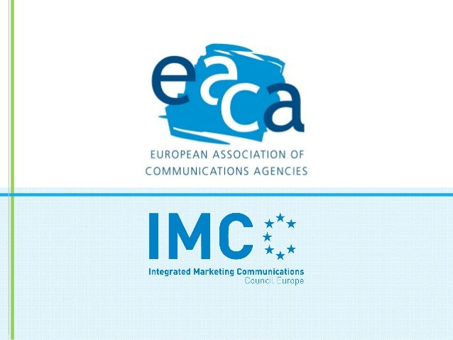 about EACA • Represents full-service advertising and media agencies and agency associations in Europe • Aims to promote ho...