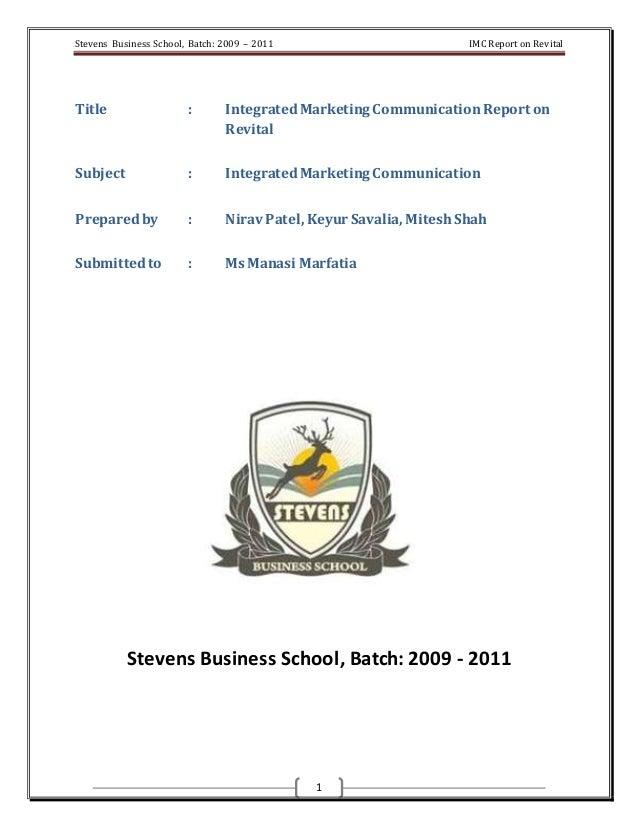 Stevens Business School, Batch: 2009 – 2011 IMC Report on Revital 1 Title : IntegratedMarketing CommunicationReport on Rev...