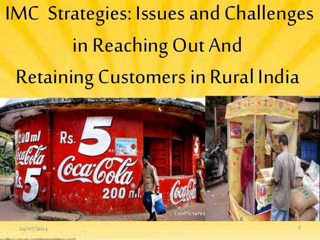 integrated marketing communications in rural markets in india He competence of the combined components used in the coca cola integrated marketing communications exemplifies the excellence that can be achieved by a single brand in terms of market share benchmarks.
