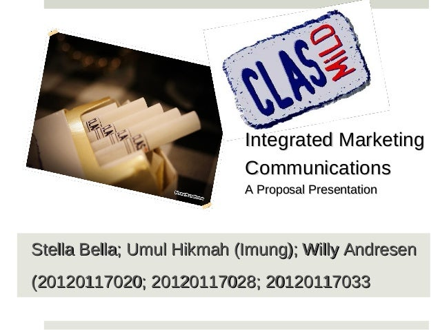 Integrated Marketing                           Communications                           A Proposal PresentationStella Bell...