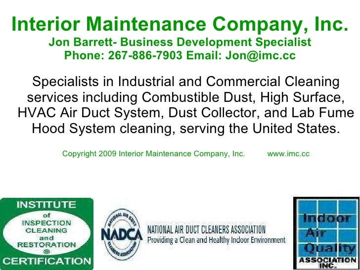 Interior Maintenance Company, Inc. Jon Barrett- Business Development Specialist Phone: 267-886-7903 Email: Jon@imc.cc Spec...
