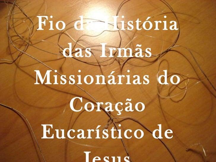 Fio da História das Irmãs Missionárias do Coração Eucarístico de Jesus