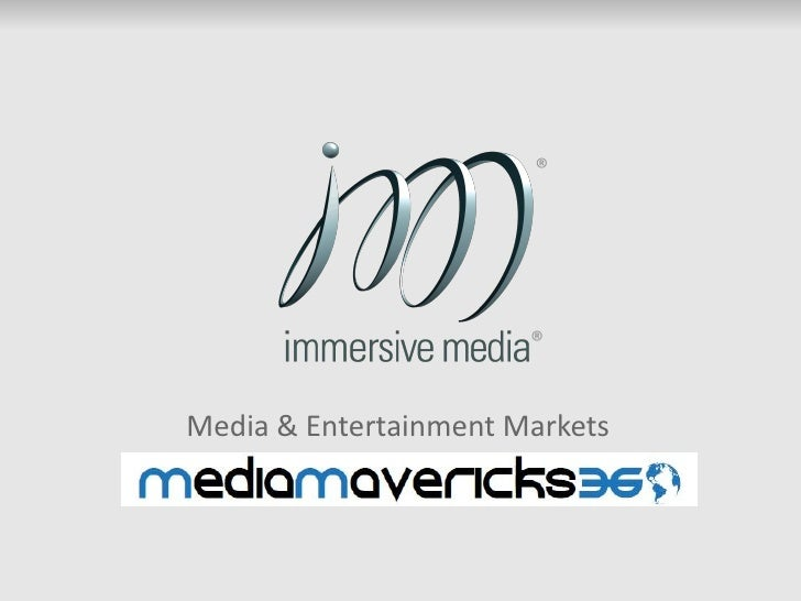 ®                            ®   Media & Entertainment Markets