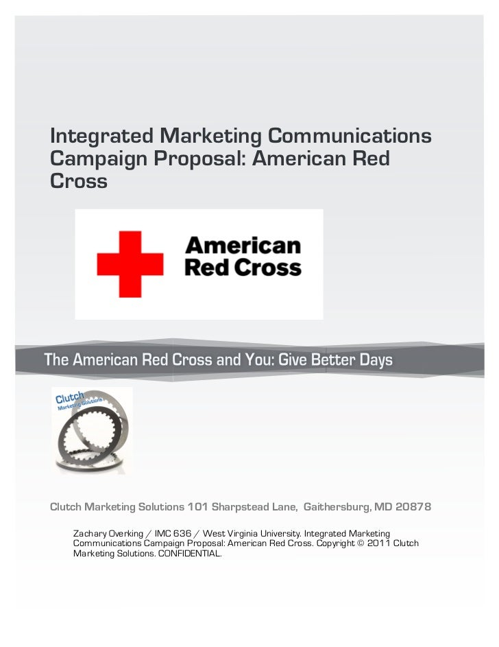 Integrated Marketing CommunicationsCampaign Proposal: American RedCrossClutch Marketing Solutions 101 Sharpstead Lane, Gai...