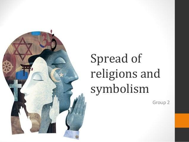 Spread ofreligions andsymbolism           Group 2