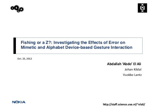 """Fishing or a Z?: Investigating the Effects of Error on    Mimetic and Alphabet Device-based Gesture Interaction""""Oct. 23..."""