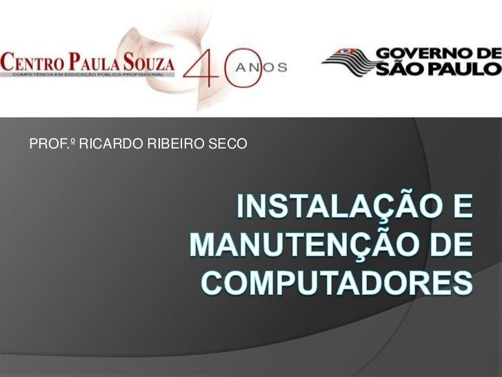 PROF.º RICARDO RIBEIRO SECO