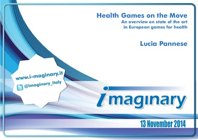 HealthGames on the Move  An overview on state of the art  in European games for health  Lucia Pannese