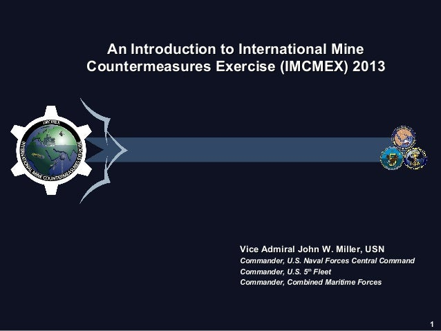 1An Introduction to International MineAn Introduction to International MineCountermeasures Exercise (IMCMEX) 2013Counterme...