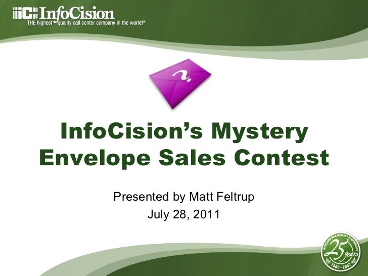 InfoCision's Mystery Envelope Sales Contest Presented by Matt Feltrup July 28, 2011