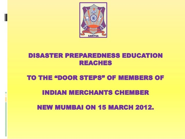 "DISASTER PREPAREDNESS EDUCATION REACHES TO THE ""DOOR STEPS"" OF MEMBERS OF INDIAN MERCHANTS CHEMBER NEW MUMBAI ON 15 MARCH ..."