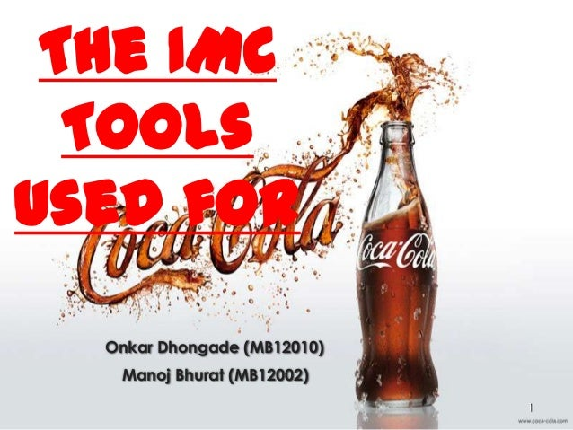 The IMC Tools used for Onkar Dhongade (MB12010) Manoj Bhurat (MB12002) 1