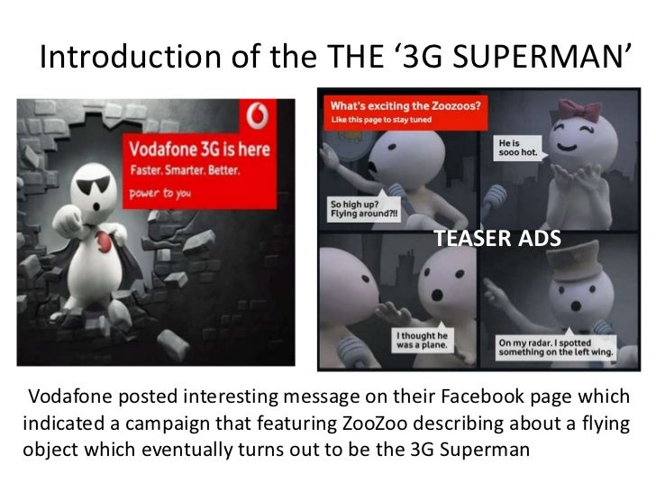 """INTEGRATED PLAN                                   Print TV ads- Teaser ads and     Supplementary with    """"3G Superman""""    ..."""