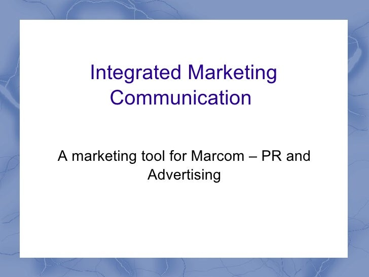 A marketing tool for Marcom – PR and Advertising Integrated Marketing Communication