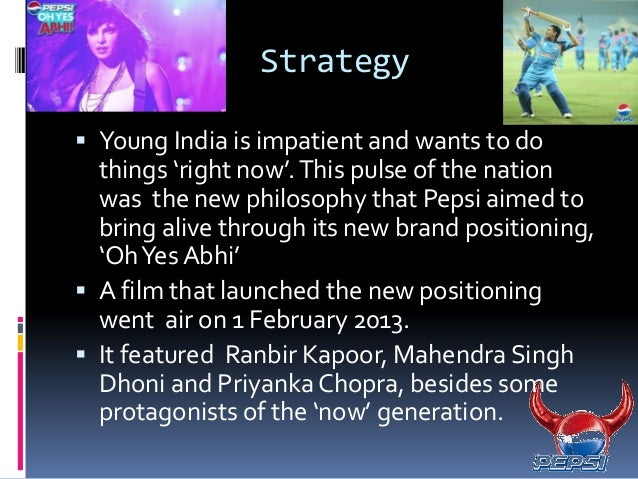 pepsi strategy to india Pepsi's entry into india: a lesson in globalization summary: the case  discusses the strategies adopted by the soft drinks and snack foods major  pepsico to.
