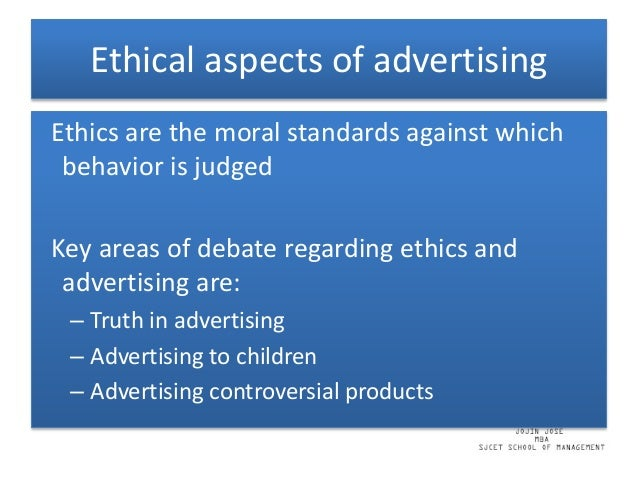 legal and ethical aspects of advertising Ethical issues in advertising print reference this accommodative stance à organization meets legal & ethical requirements and sometimes also goes beyond what is.
