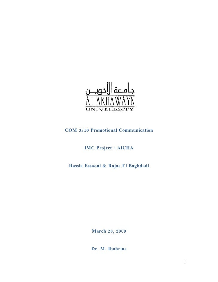 COM 3310 Promotional Communication          IMC Project - AICHA    Rassia Essaoui & Rajae El Baghdadi               March ...