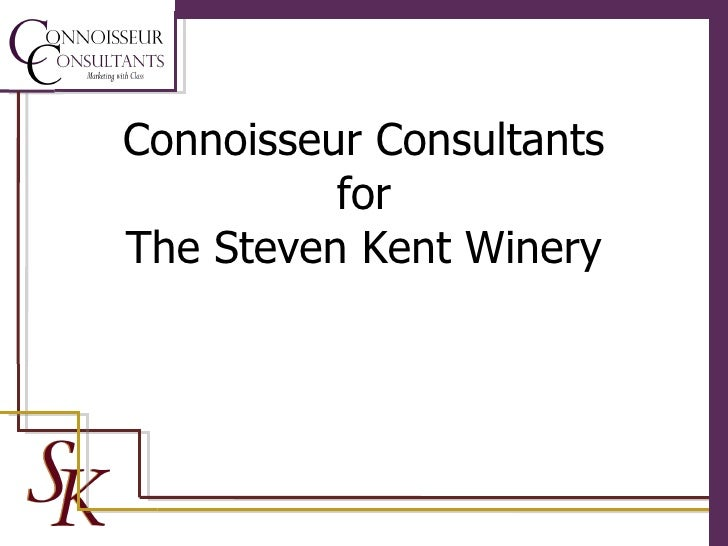 Connoisseur Consultants for The Steven Kent Winery