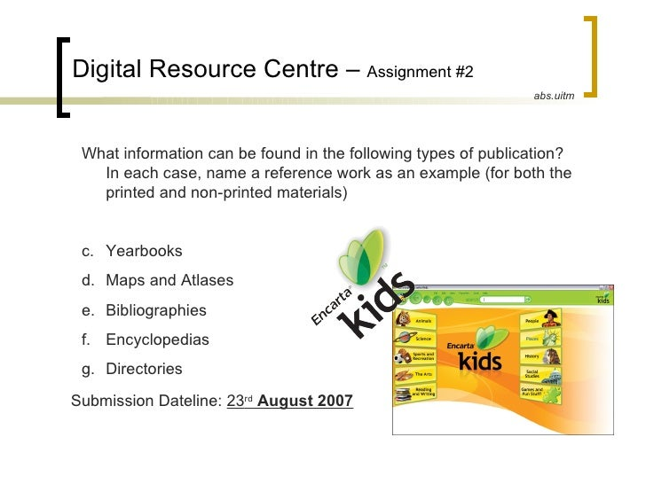 Digital Resource Centre –  Assignment #2  <ul><li>What information can be found in the following types of publication? In ...