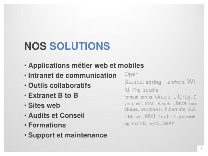 NOS SOLUTIONS• Applications métier web et mobiles• Intranet de communication Open                              Source, spr...