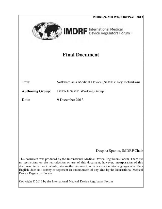 IMDRF/SaMD WG/N10FINAL:2013 Final Document Title: Software as a Medical Device (SaMD): Key Definitions Authoring Group: IM...