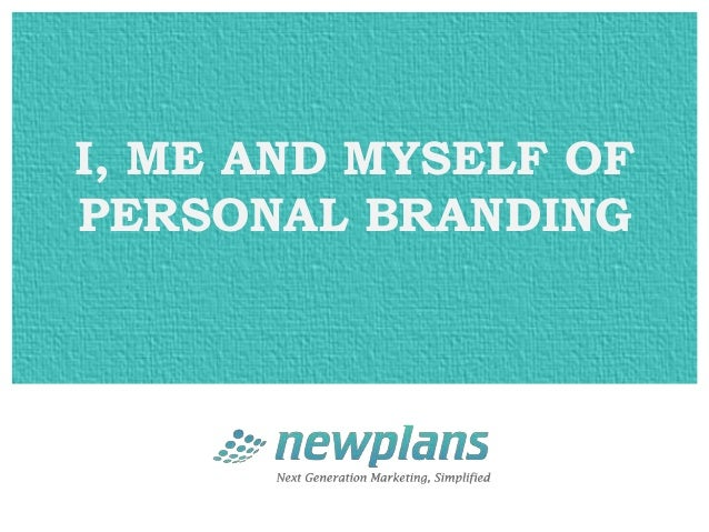 I, ME AND MYSELF OFPERSONAL BRANDING
