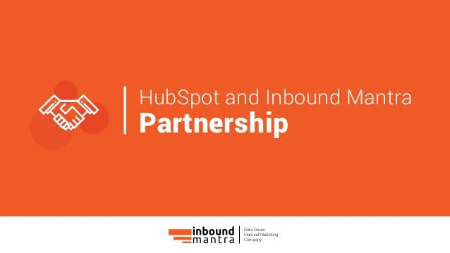 HubSpot and Inbound Mantra Partnership Data Driven Inbound Marketing Company