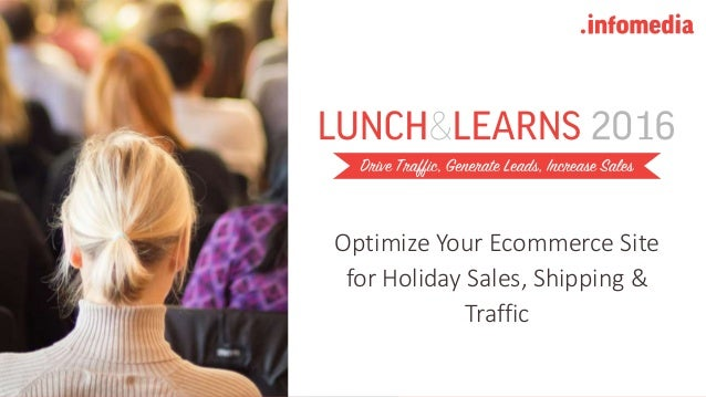 Optimize Your Ecommerce Site for Holiday Sales, Shipping & Traffic