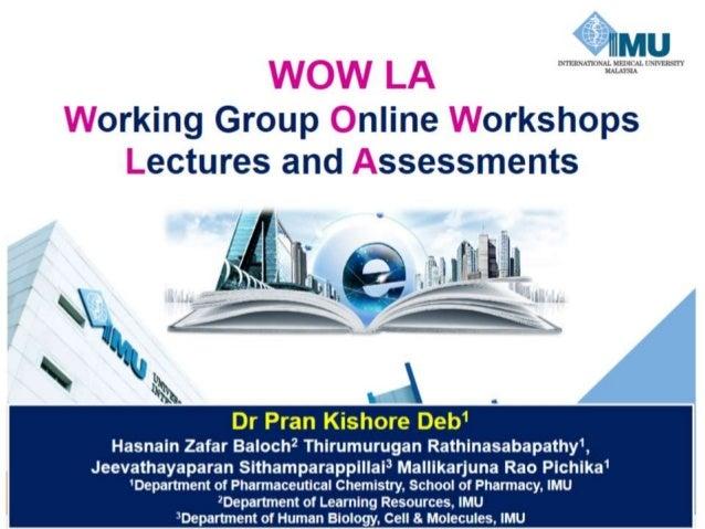 "['i1'| ' U14 I l ""HIP Kl ' ll k'iT' lI, '~l  Working Group Online Workshops Lectures and Assessments  Dr Pran KishoreDeb' ..."