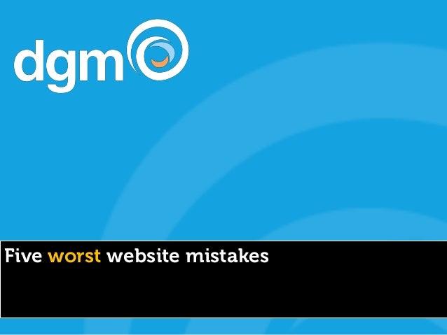 Five worst website mistakes