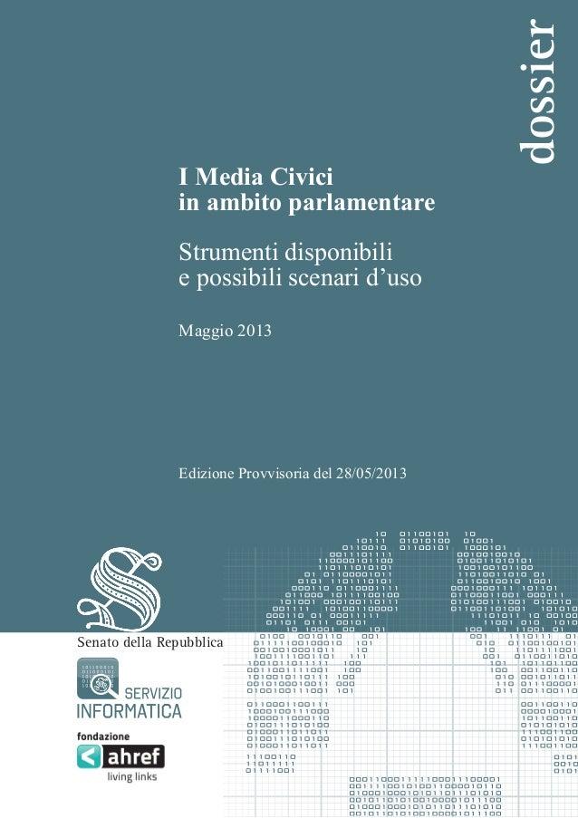 Strumenti disponibili e possibili scenari d'uso Maggio 2013  Edizione Provvisoria del 28/05/2013  Senato della Repubblica ...