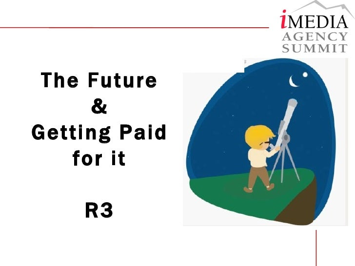 The Future & Getting Paid for it R3