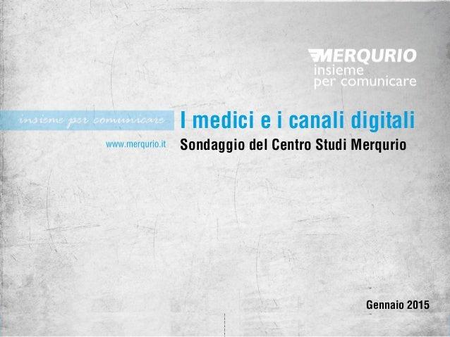 I medici e i canali digitali Sondaggio del Centro Studi Merqurio Gennaio 2015