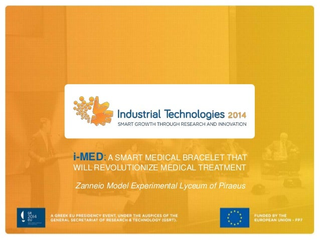 i-MED: A SMART MEDICAL BRACELET THAT WILL REVOLUTIONIZE MEDICAL TREATMENT Zanneio Model Experimental Lyceum of Piraeus