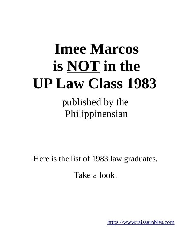 Imee Marcos is NOT in the UP Law Class 1983 published by the Philippinensian Here is the list of 1983 law graduates. Take ...