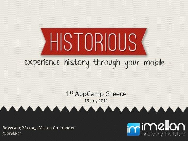 1st AppCamp Greece<br />19 July 2011<br />Βαγγέλης Ρέκκας, iMellon Co-founder<br />@erekkas<br />